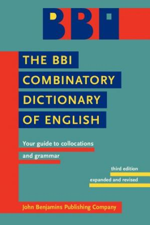 Copertina The BBI Combinatory Dictionary of English: Your guide to collocations and grammar. Third edition revised by Robert Ilson