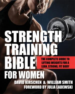Couverture du livre Strength Training Bible for Women: The Complete Guide to Lifting Weights for a Lean, Strong, Fit Body