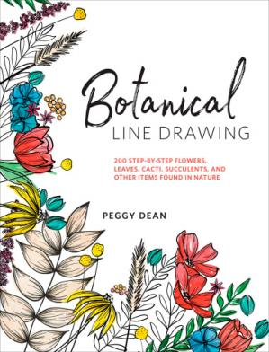 Book cover Botanical Line Drawing: 200 Step-by-Step Flowers, Leaves, Cacti, Succulents, and Other Items Found in Nature