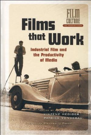 غلاف الكتاب Films that Work: Industrial Film and the Productivity of Media (Film Culture in Transition)