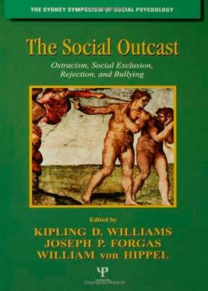 Book cover The Social Outcast: Ostracism, Social Exclusion, Rejection, and Bullying