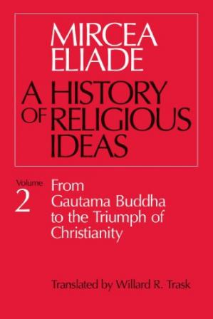 Book cover A History of Religious Ideas: From Gautama Buddha to the Triumph of Christianity
