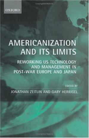 Обложка книги Americanization and Its Limits: Reworking US Technology and Management in Post-war Europe and Japan