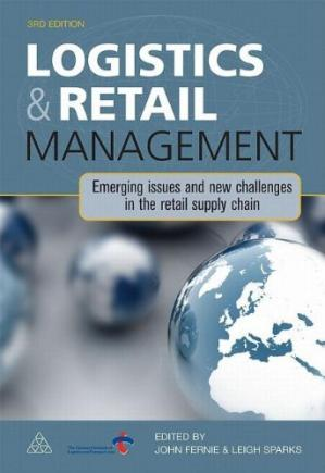 Book cover Logistics and Retail Management: Emerging Issues and New Challenges in the Retail Supply Chain, 3rd Edition