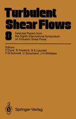 Обкладинка книги Turbulent Shear Flows 8: Selected Papers from the Eighth International Symposium on Turbulent Shear Flows, Munich, Germany, September 9 – 11, 1991
