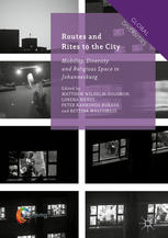 Book cover Routes and Rites to the City: Mobility, Diversity and Religious Space in Johannesburg