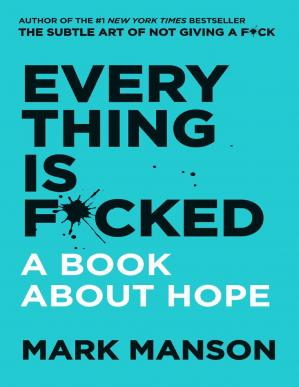 Book cover Everything Is F*cked: A Book About Hope