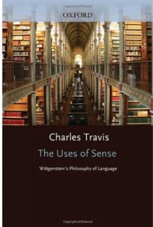Book cover The Uses of Sense: Wittgenstein's Philosophy of Language
