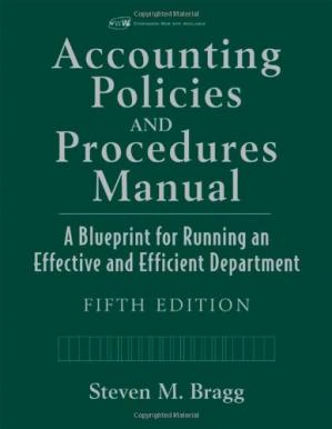 Book cover Accounting Policies and Procedures Manual: A Blueprint for Running an Effective and Efficient Department