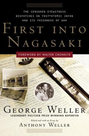 Book cover First Into Nagasaki: The Censored Eyewitness Dispatches on Post-Atomic Japan and Its Prisoners of War