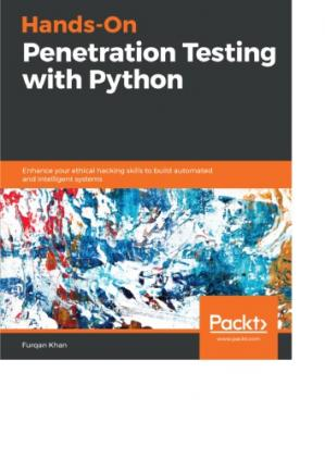 Portada del libro Hands-On Penetration Testing with Python Enhance your ethical hacking skills to build automated and intelligent systems