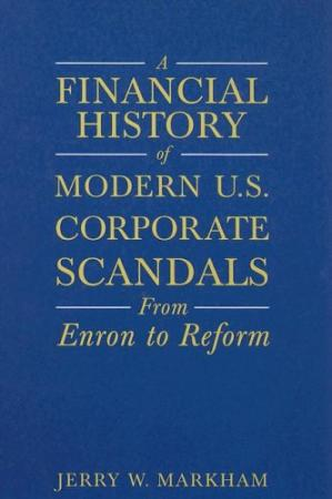 Buchdeckel A Financial History of Modern U.s. Corporate Scandals: From Enron to Reform