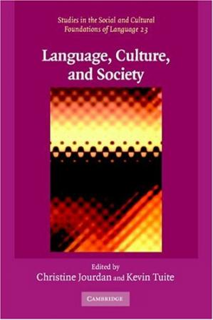 Book cover Language, Culture, and Society: Key Topics in Linguistic Anthropology (Studies in the Social and Cultural Foundations of Language)