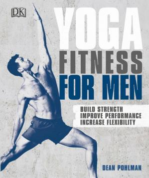 Book cover Yoga Fitness for Men: Build Strength, Improve Performance, Increase Flexibility