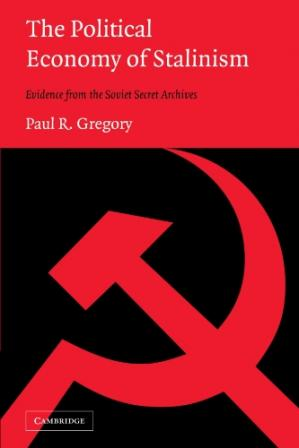 Bìa sách The political economy of Stalinism: evidence from the Soviet secret archives