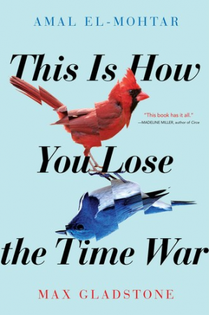 Book cover This Is How You Lose the Time War