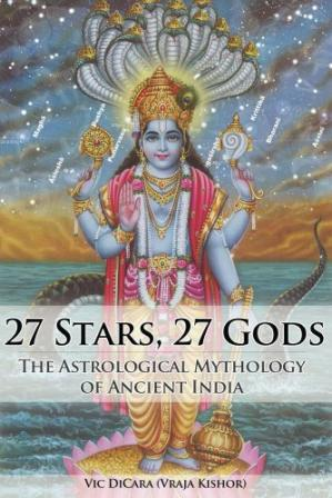 表紙 27 Stars, 27 Gods: The Astrological Mythology of Ancient India