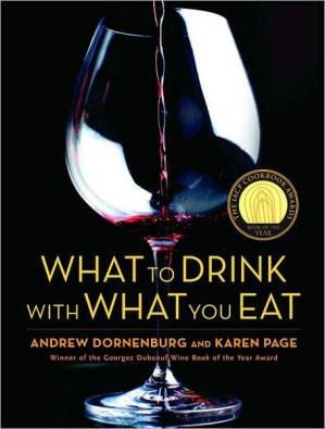 Book cover What to Drink With What You Eat: The Definitive Guide to Pairing Food With Wine, Beer, Spirits, Coffee, Tea - Even Water - Based on Expert Advice From America's Best Sommeliers