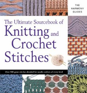 Book cover The Ultimate Sourcebook of Knitting and Crochet Stitches