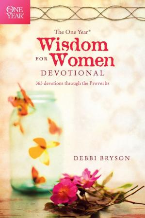 Book cover The One Year Wisdom for Women Devotional: 365 Devotions through the Proverbs