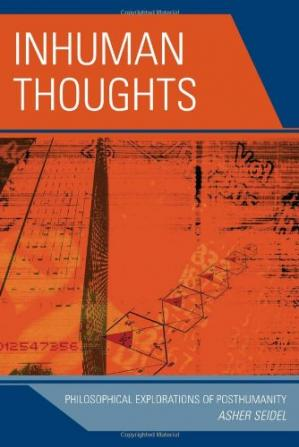 Book cover Inhuman Thoughts: Philosophical Explorations of Posthumanity