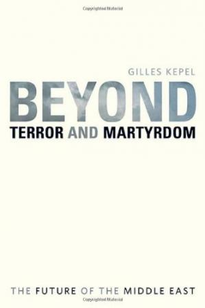 Book cover Beyond Terror and Martyrdom: The Future of the Middle East