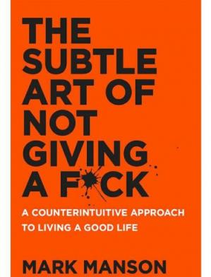 Book cover The Subtle Art of Not Giving a Fuck