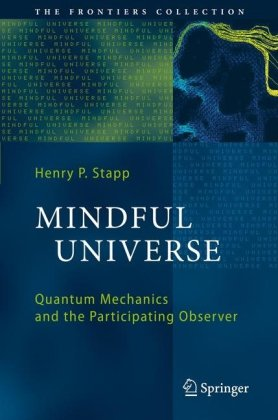 Book cover Mindful Universe: Quantum Mechanics and the Participating Observer