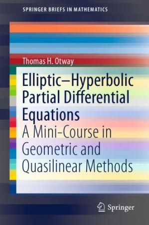 Book cover Elliptic-hyperbolic partial differential equations A Mini-Course in Geometric and Quasilinear Methods