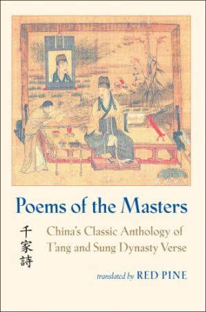 Book cover Poems of the Masters: China's Classic Anthology of T'ang and Sung Dynasty Verse = Qian Jia Shi