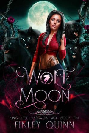 Book cover Wolf Moon: A Rejected Mates Shifter Romance (Kingsrose Renegades Pack Book 1)