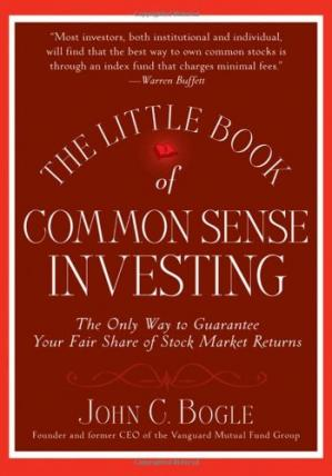 Book cover The Little Book of Common Sense Investing: The Only Way to Guarantee Your Fair Share of Stock Market Returns (Little Book Big Profits)