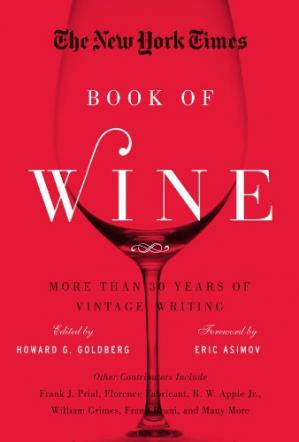 A capa do livro The New York Times Book of Wine: More Than 30 Years of Vintage Writing