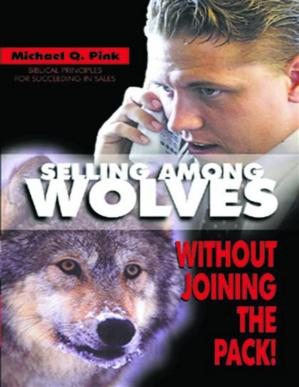 Book cover Selling Among Wolves: Without Joining The Pack!