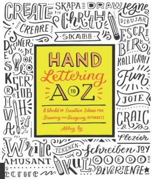 Book cover Hand Lettering A to Z: A World of Creative Ideas for Drawing and Designing Alphabets