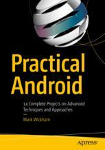 Okładka książki  Practical Android: 14 Complete Projects on Advanced Techniques and Approaches