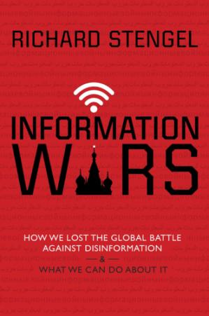 Book cover Information Wars: How We Lost the Global Battle Against Disinformation and What We Can Do About It