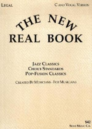 Book cover The new real book: jazz classics, choice standards, pop-fusion classics: for all instrumentalists and vocalists
