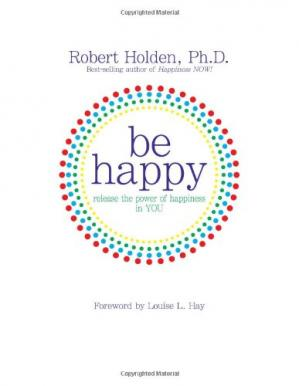Buchdeckel Be Happy!: Release the Power of Happiness in YOU