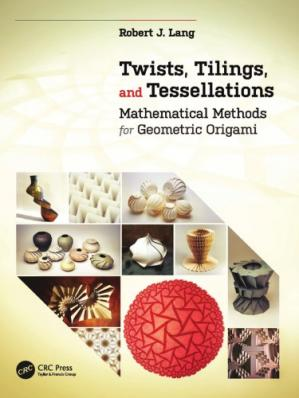 Book cover Twists, tilings, and tessellations : mathematical methods for geometric origami