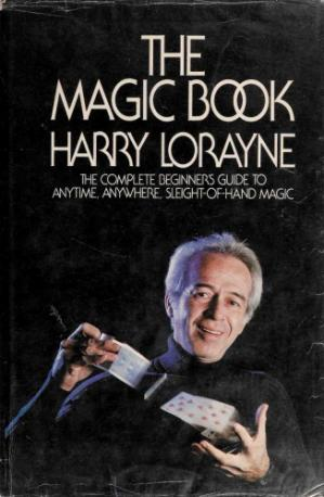 Book cover The Magic Book: The Complete Beginner's Guide to Anytime, Anywhere, Sleight-Of-Hand Magic