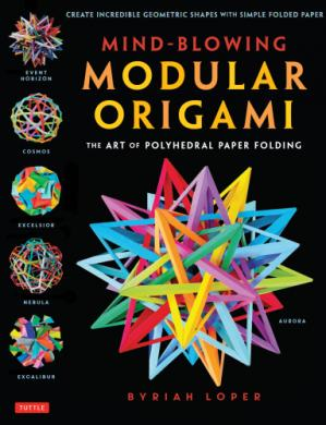 Book cover Mind-Blowing Modular Origami: The Art of Polyhedral Paper Folding