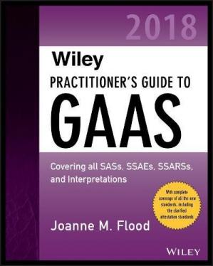 Обложка книги Wiley Practitioner's Guide to GAAS 2018: Covering all SASs, SSAEs, SSARSs, PCAOB Auditing Standards, and Interpretations