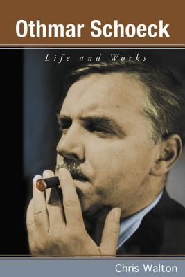 Book cover Othmar Schoeck: Life and Works
