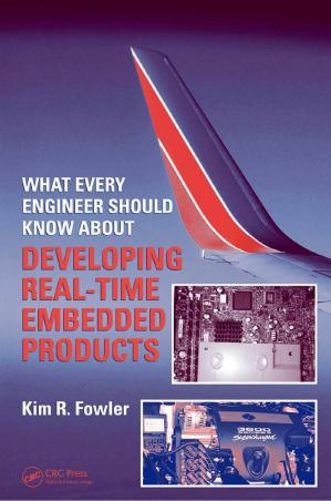 Book cover What Every Engineer Should Know About Developing Real-Time Embedded Products