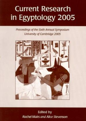 Copertina Current Research in Egyptology 2005: Proceedings of the Sixth Annual Symposium