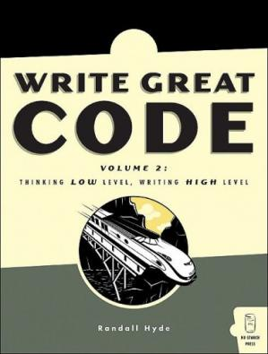 Book cover Write Great Code: Thinking Low-Level, Writing High-Level