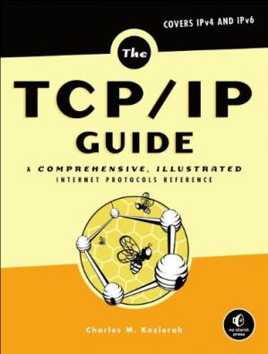 Book cover The TCP/IP Guide: A Comprehensive, Illustrated Internet Protocols Reference