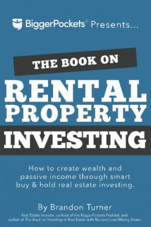 Book cover The Book on Rental Property Investing: How to Create Wealth and Passive Income Through Intelligent Buy & Hold Real Estate Investing!