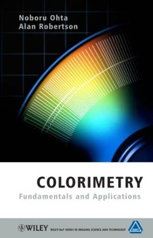Portada del libro Colorimetry: Fundamentals and Applications (The Wiley-IS&T Series in Imaging Science and Technology)